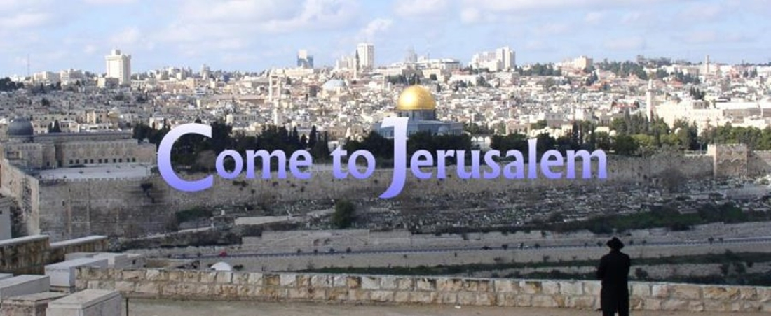 Come to Jerusalem